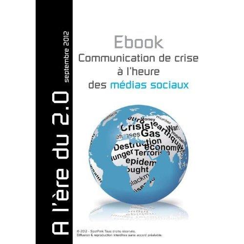 Communication de crise à l'heure des médias sociaux - Carole Blancot, Vincent Berthelot, Clément Pellerin et Henri Lefèvre