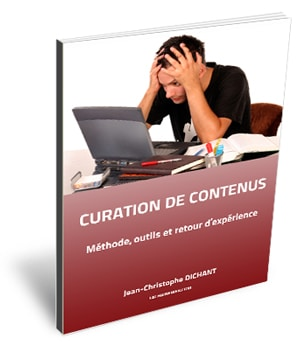 eBook Curation de Contenus : méthode, outils, retour d'expérience
