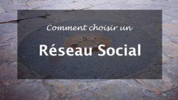 Comment choisir un réseau social parmi Facebook, Twitter, LinkedIn, Instagram, Google Plus