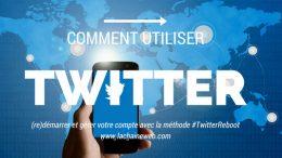 Comment utiliser Twitter et 7 profils à supprimer - Twitter Reboot