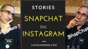 Stories SnapChat ou Instagram : lesquelles utiliser