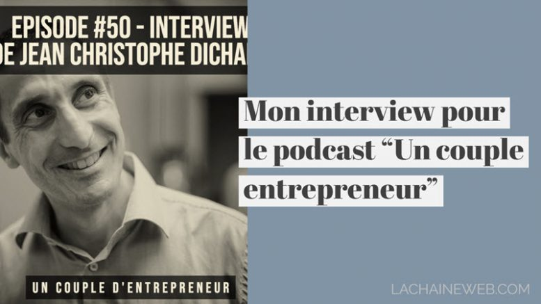 "Mon interview dans le podcast ""Un Couple Entrepreneur"" de Guillaume Manceron"