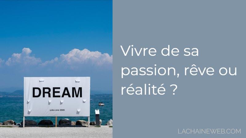 Vivre de sa passion, rêve ou réalité ?