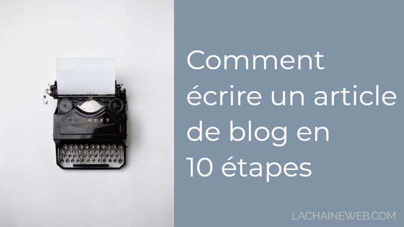 Comment écrire et publier un article de blog en 10 étapes
