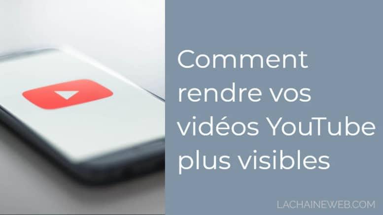 Comment rendre vos vidéos YouTube plus visibles en 12 étapes